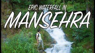 EXPLORING EPIC WATERFALL IN MANSEHRA