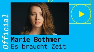 MARIE BOTHMER – ES BRAUCHT ZEIT