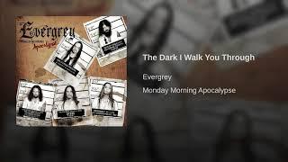 The Dark I Walk You Through