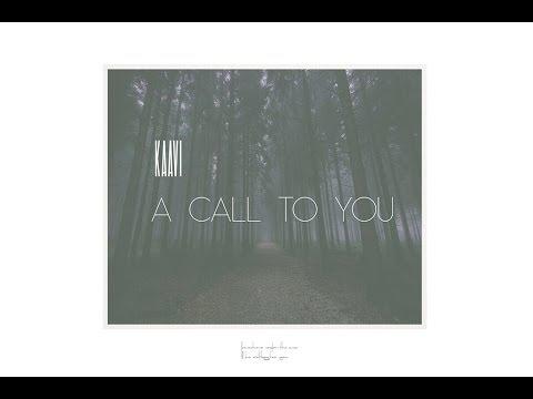 """Kaavi - """"A call to you"""""""