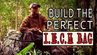 Build The Perfect INCH Bag / Long Range Bug Out Bag #inchbag #survival #bugoutbag