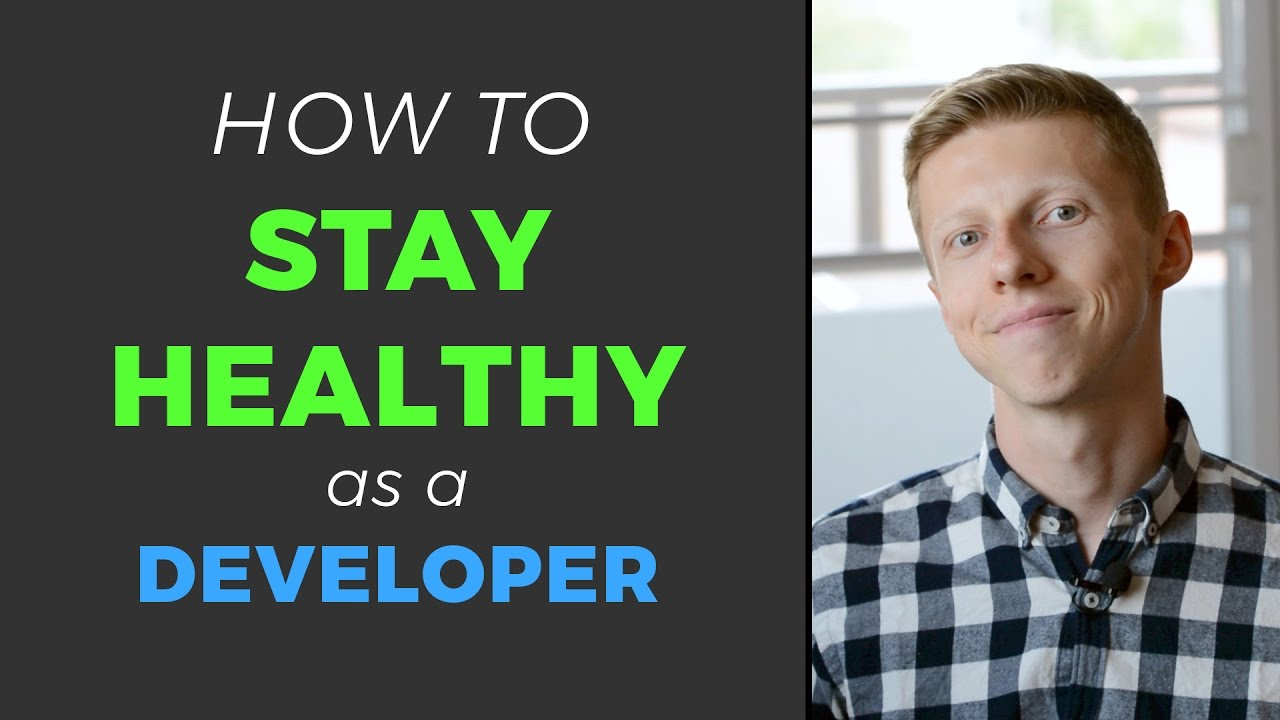 Staying Healthy As A Developer