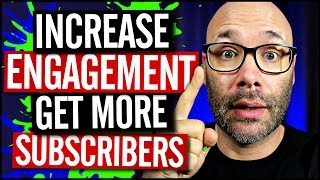 How To Increase YouTube Engagement and Subscribers