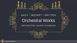 Bach, Britten, Mozart: Orchestral Works | Antonio Eros Negri, Orchestra Guido D'Arezzo