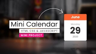 Making A Calendar In Vanilla Javascript | Design A Simple Calendar For Your Blog And Website