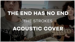 The End Has No End - Acoustic Cover and Singing (The Strokes)