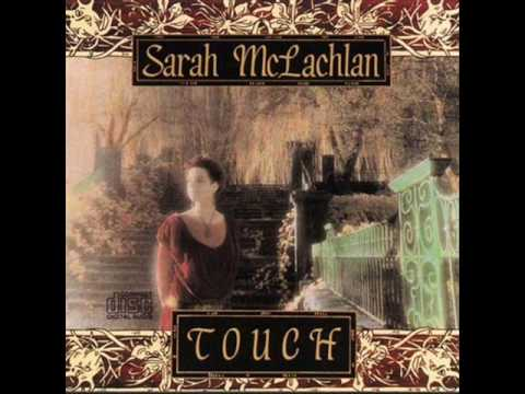 Touch (1988) (Song) by Sarah McLachlan