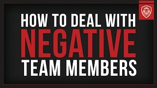 How to Deal with Negative Team Members