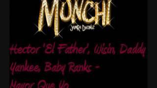 Hector 'El Father', Wisin Y Yandel, Daddy Yankee, Baby Ranks, Tony Tun Tun - Mayor Que Yo