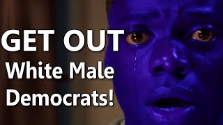 They Want Democrats To Throw Out White Males!