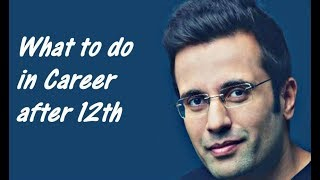 What to do in Career after 12th by Sandeep Maheshwari