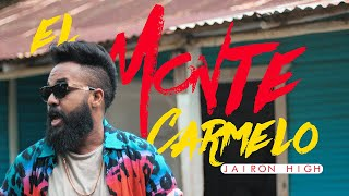 Jairon High   El Monte Carmelo ( Video Oficial )