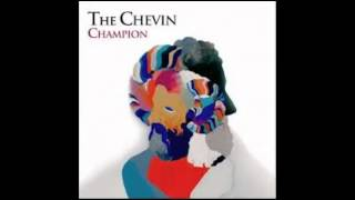 The Chevin : Champion (LYRICS FEATURED)