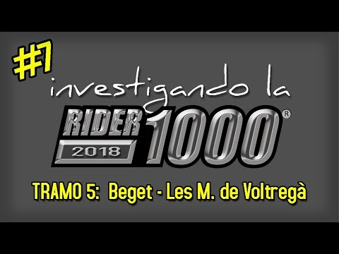 Investigando la Rider1000 2018 #7 | Beget - Les Masies de Voltregà