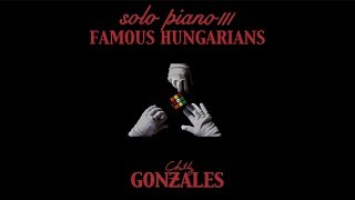 Chilly Gonzales - SOLO PIANO III - Famous Hungarians