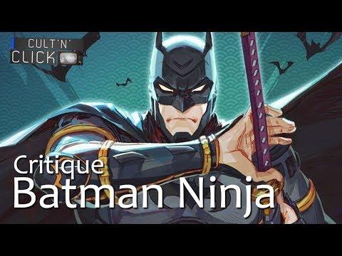 batman ninja critique du nouveau film animé dc comics