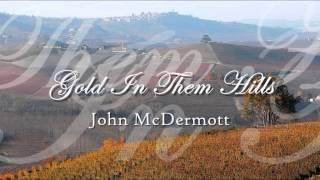 John McDermott - Gold In Them Hills