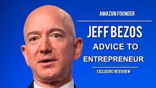 Jeff Bezos Advice To Entrepreneurs - Founder of Amazon.com