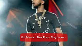 Old Friends x New Foes - Tory Lanez