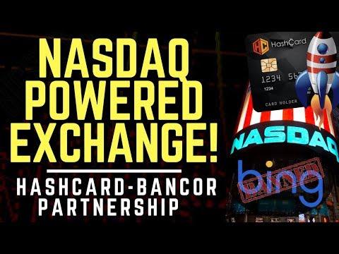 NASDAQ Powered Exchange Coming! Hash Card/Bancor Partnership, Bing To Ban Crypto Ads | Altcoin News