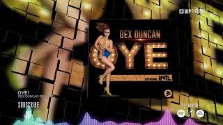 Dex Duncan Feat. INTL   Oye! (HD) (HQ)
