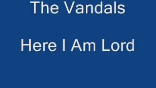 The Vandals - Here I Am Lord