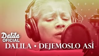 Dejemoslo Asi - Dalila  (Video)
