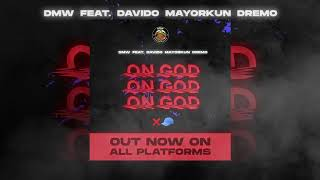 DMW   'On God' (Official Audio) Feat Davido, Mayorkun, Dremo