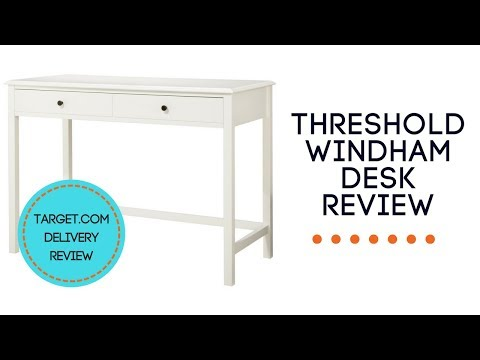 THRESHOLD WINDHAM DESK REVIEW | TARGET.COM DELIVERY REVIEW