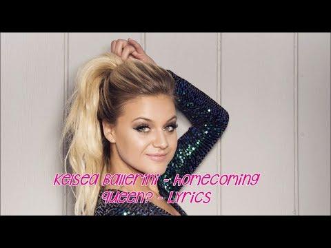 Kelsea Ballerini - homecoming queen? - Lyrics