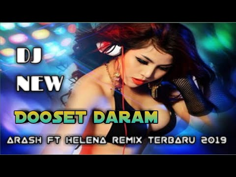 Dj Dooset daram arash ft helena remix terbaru 2019