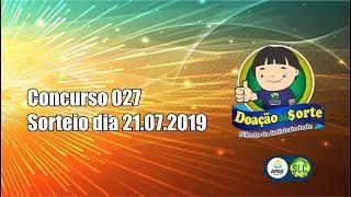 Sorteio Doao D Sorte  Concurso 027  21 07 2019