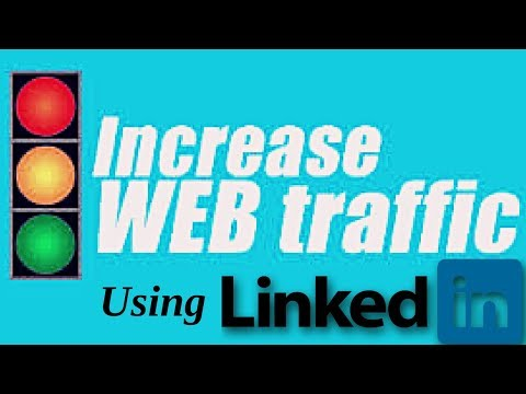 How to get traffic to your website using linkedin 2018