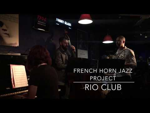 French Horn Jazz Project. Rio Club (P. Moltó)