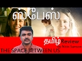 Space tamil review - The Space Between Us