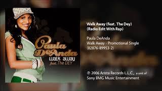 Paula DeAnda - Walk Away (feat. The Dey) (Radio Edit With Rap)