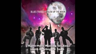 "Blues Traveler with Bowling for Soup ""Right Here Waiting for You"""
