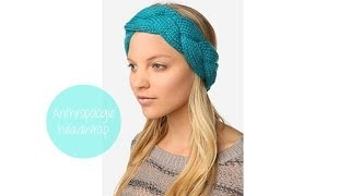 KNITTING TUTORIAL - ANTHROPOLOGIE HEADBAND
