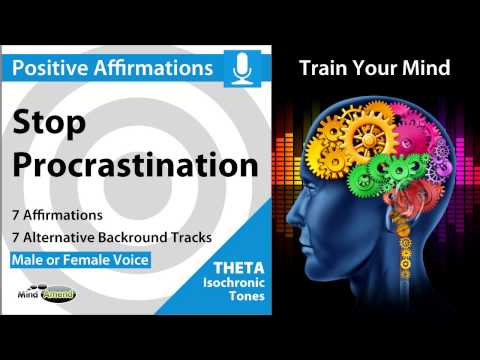 Stop Procrastination – Positive Affirmations in Theta with Isochronice Tones 6.5Hz