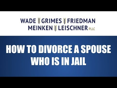 How to Divorce a Spouse Who Is in Jail