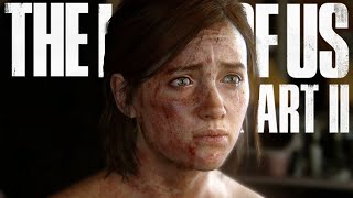 WHAT HAVE WE DONE?   The Last Of Us 2 - Part 7