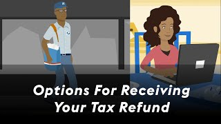 Options for receiving your tax refund