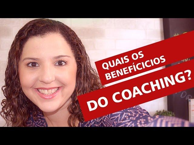 Quais os Benefícios do Coaching?