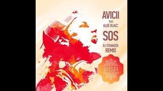 Avicii Ft Aloe Blacc   SOS (DJ Stranger Remix)