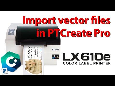 LX610e - Import vector files in PTCreate Pro