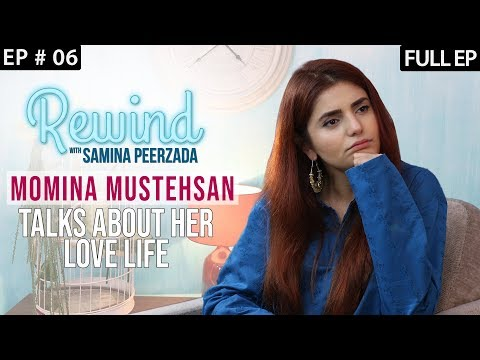 Momina Mustehsan on Rewind with Samina Peerzada | Inspiring Interview | Afreen Afreen | Episode 6