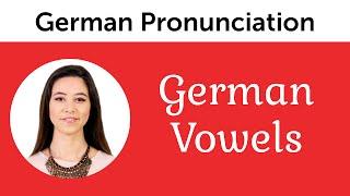 German Pronunciation - German Vowels