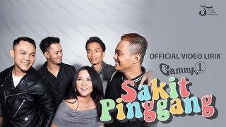 Gamma1   Sakit Pinggang | Official Video Lirik