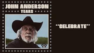John Anderson Celebrate
