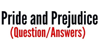 Pride and prejudice by Jane Austen question answers in hindi